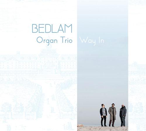 Bedlam-Organ-Trio-Way-In