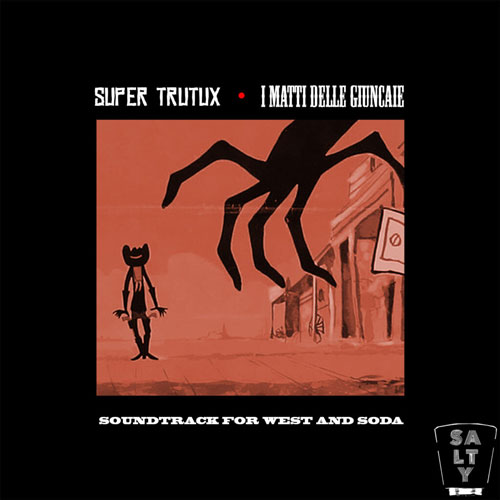 Super-Trutux-soundtrack-for-west-and-soda-salty-records