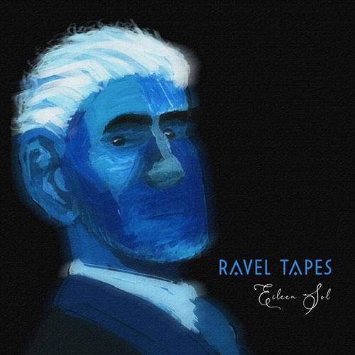 Eileen-Sol-Ravel-tapes-Luminol-Records